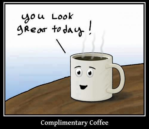 Your monday morning greeting complimentary coffee